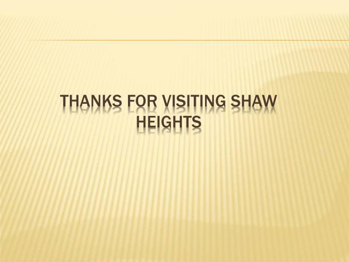 Thanks for visiting Shaw Heights