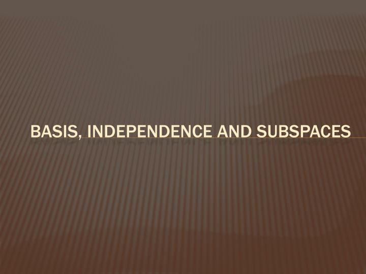 Basis, Independence and subspaces