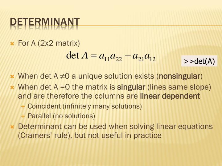For A (2x2 matrix)