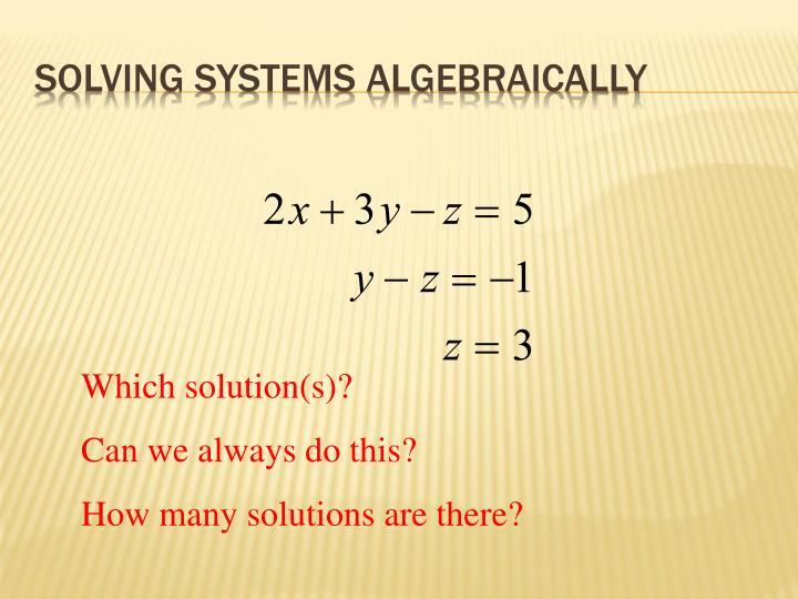Solving systems algebraically
