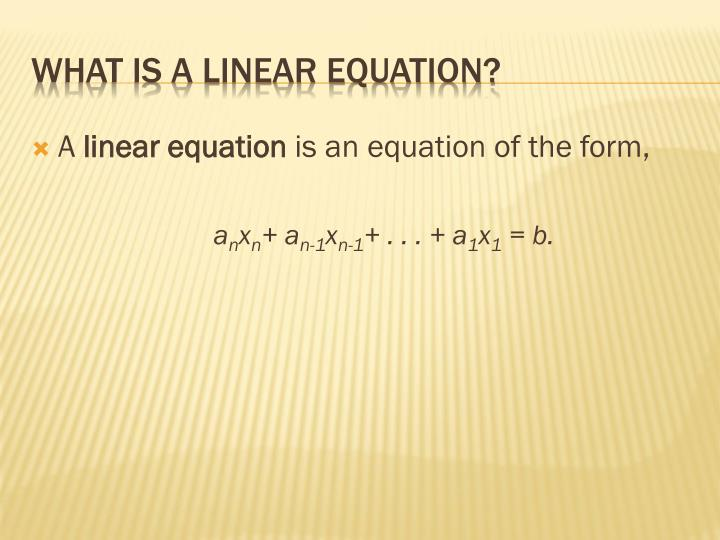 What is a linear equation?