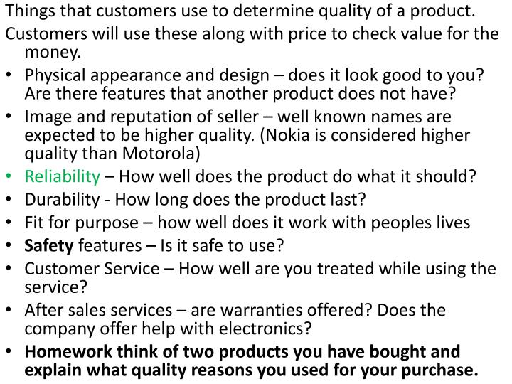 Things that customers use to determine quality of a product.