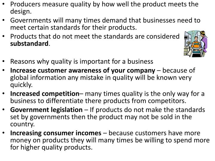 Producers measure quality by how well the product meets the design.