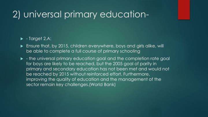 2) universal primary education-