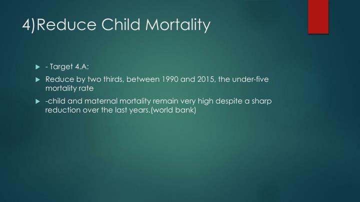 4)Reduce Child Mortality