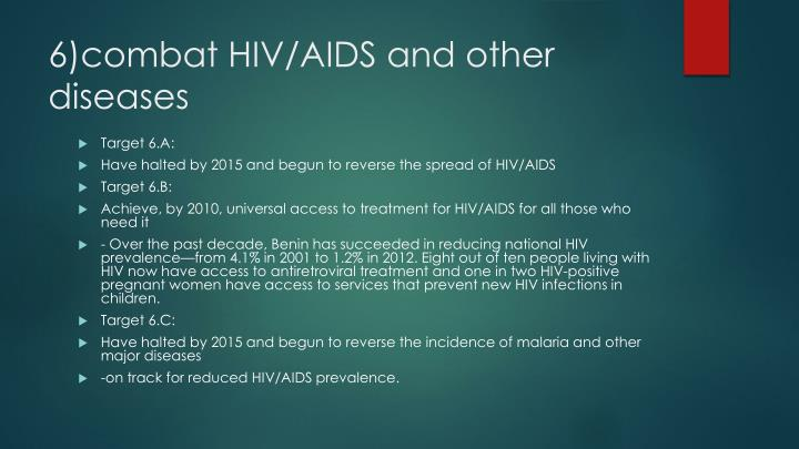 6)combat HIV/AIDS and other diseases