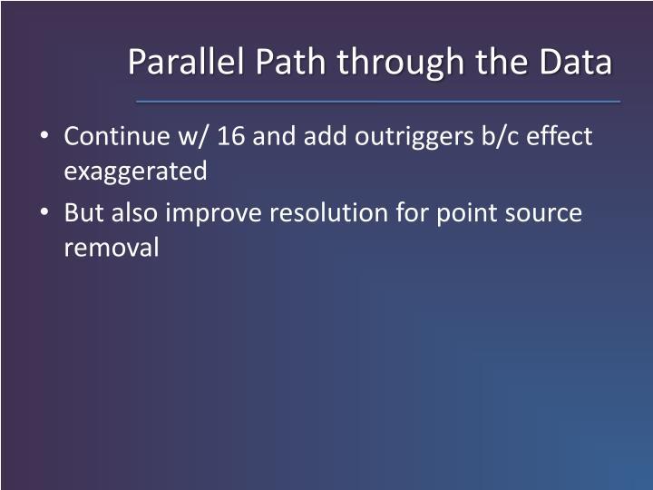 Parallel Path through the Data