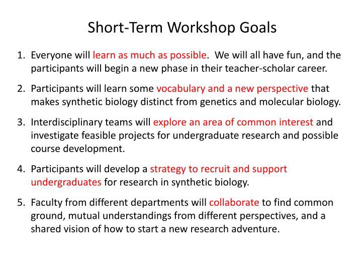 Short-Term Workshop Goals
