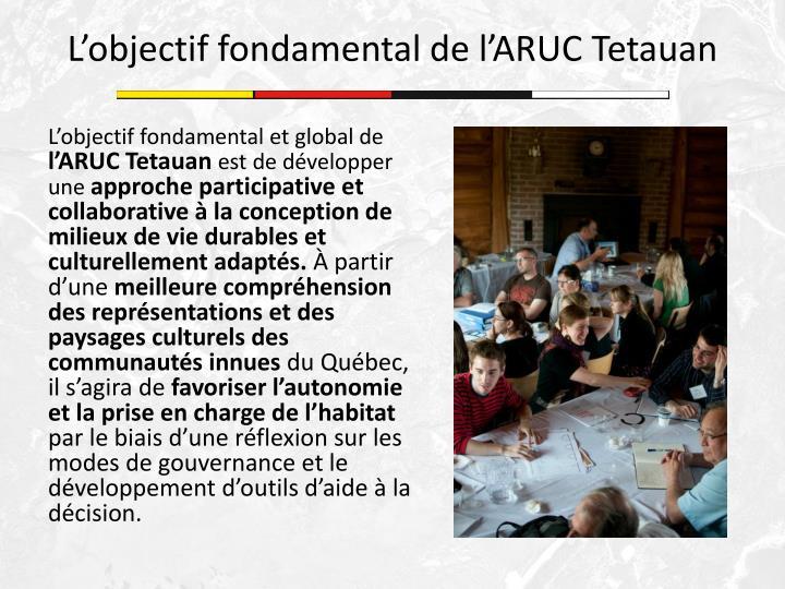 L'objectif fondamental de l'ARUC