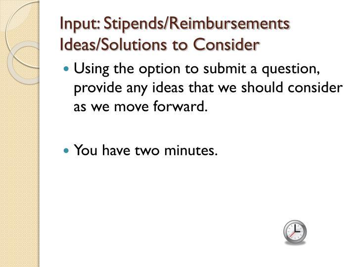 Input: Stipends/Reimbursements
