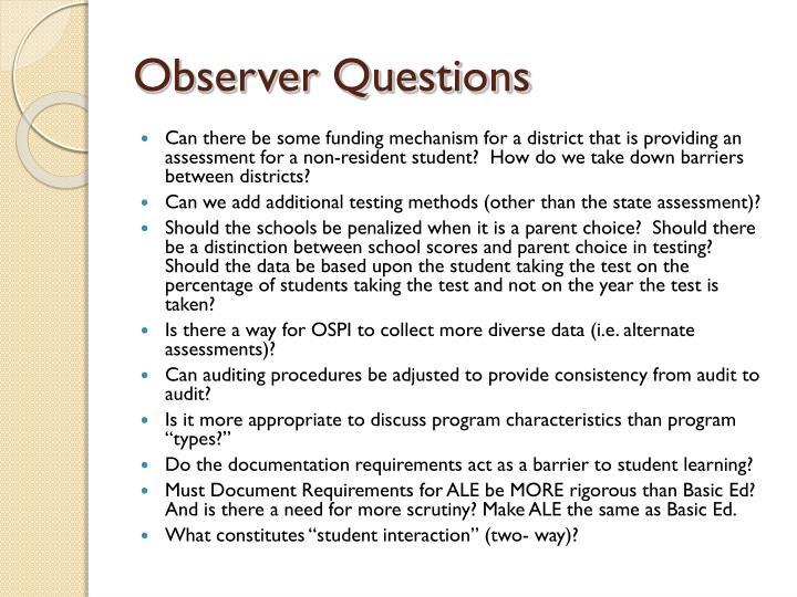 Observer Questions