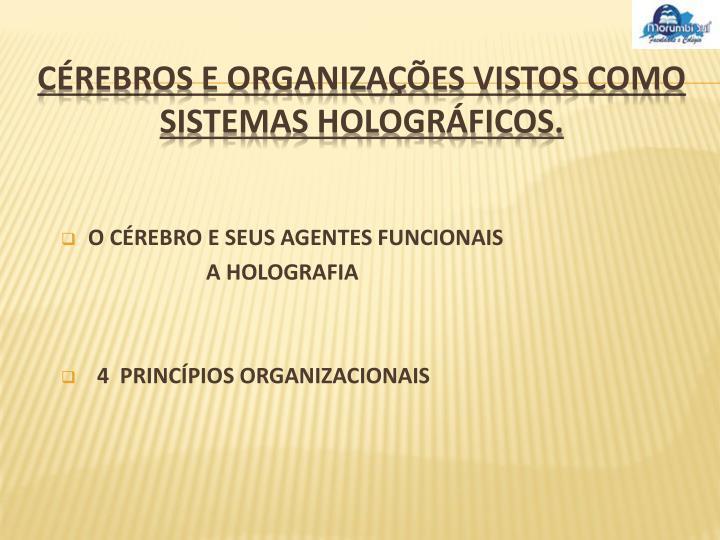 O CÉREBRO E SEUS AGENTES FUNCIONAIS