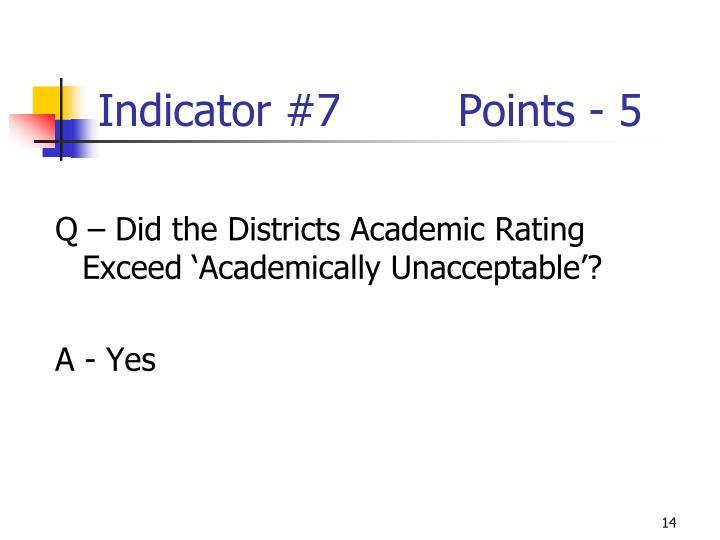 Indicator #7Points - 5