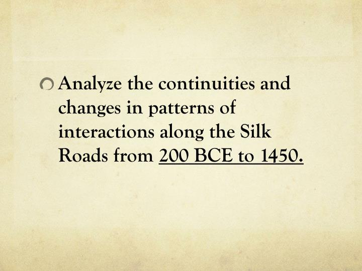 Analyze the continuities and changes in patterns of interactions along the Silk Roads from