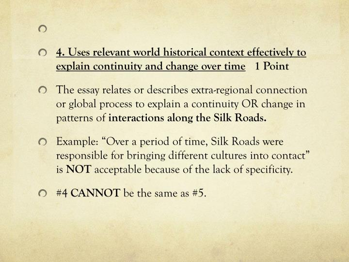 4. Uses relevant world historical context effectively to explain continuity and change over time