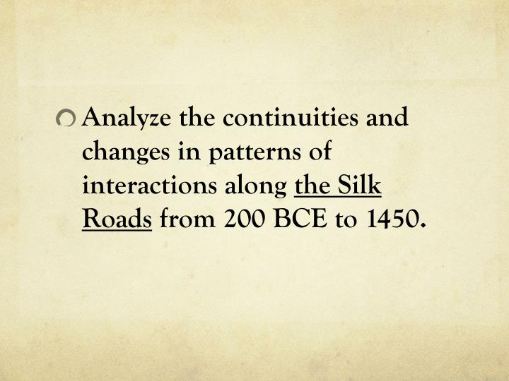 Analyze the continuities and changes in patterns of interactions along