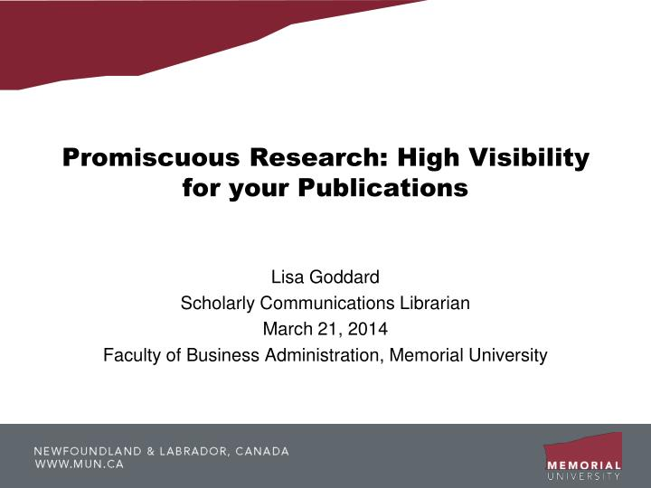 Promiscuous Research: High Visibility for your Publications
