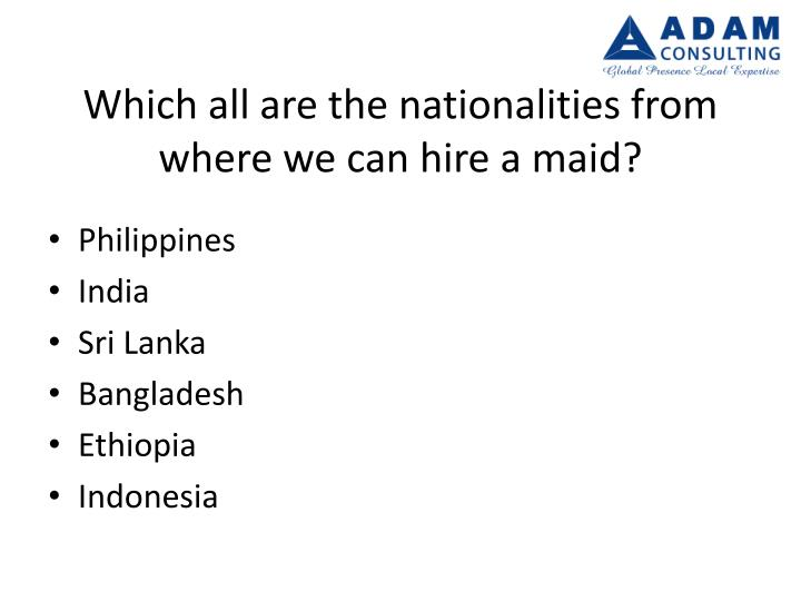 Which all are the nationalities from where we can hire a maid