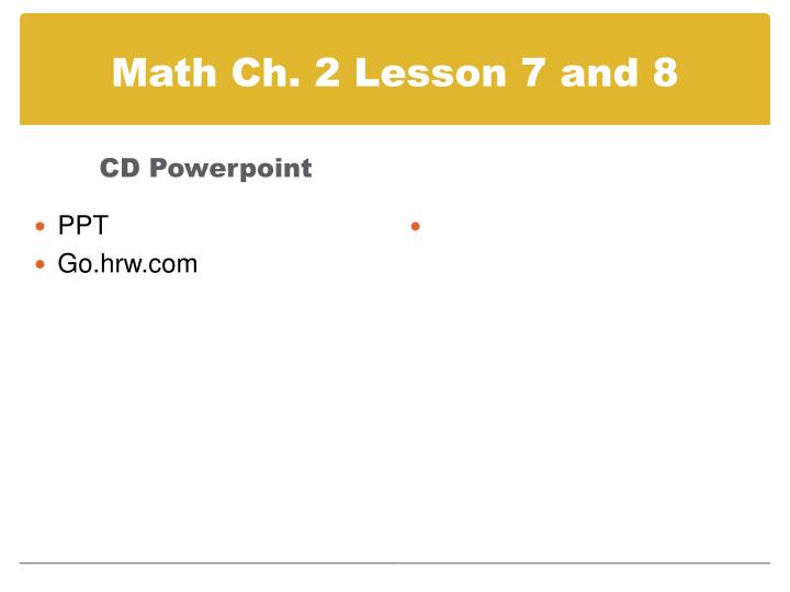 Math Ch. 2 Lesson 7 and 8