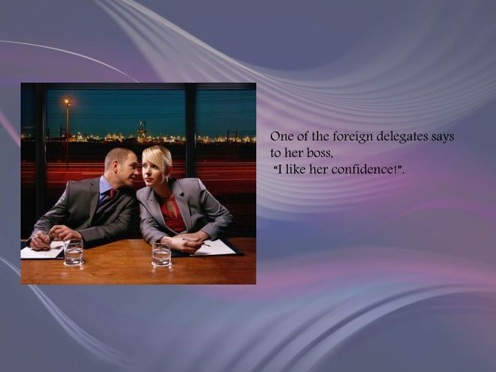 One of the foreign delegates says