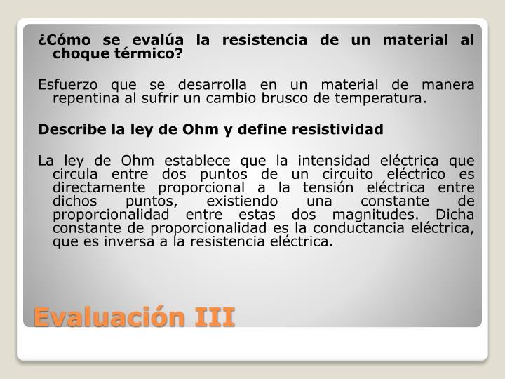 ¿Cómo se evalúa la resistencia de un material al choque térmico?