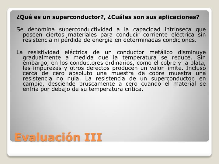 ¿Qué es un superconductor?, ¿Cuáles son sus aplicaciones?
