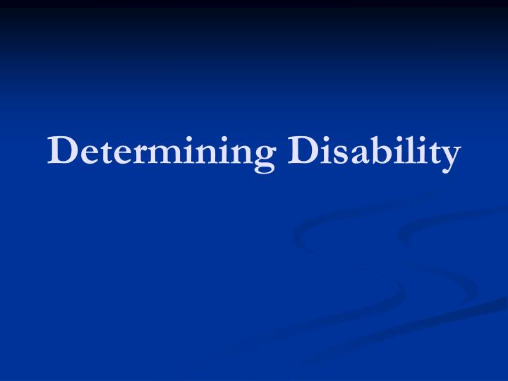 Determining Disability