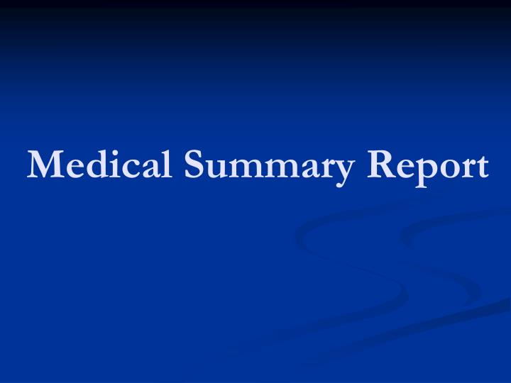 Medical Summary Report