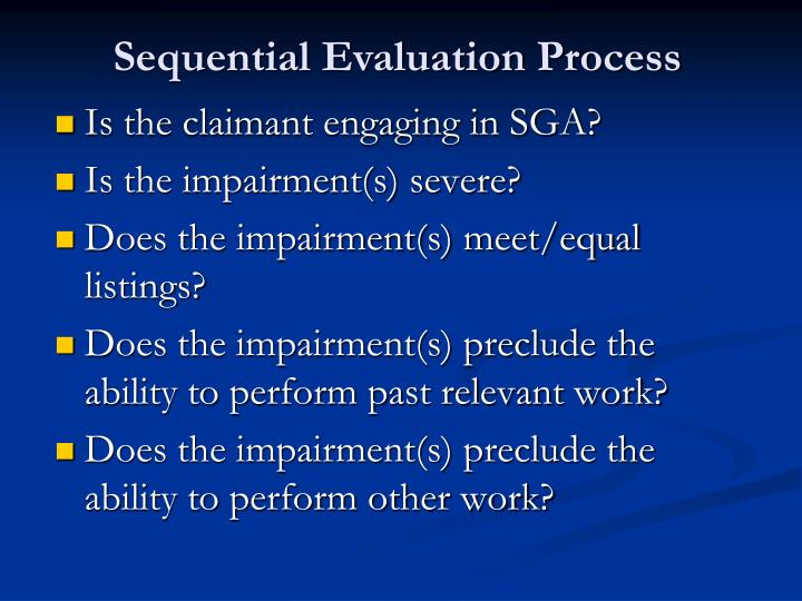 Sequential Evaluation Process