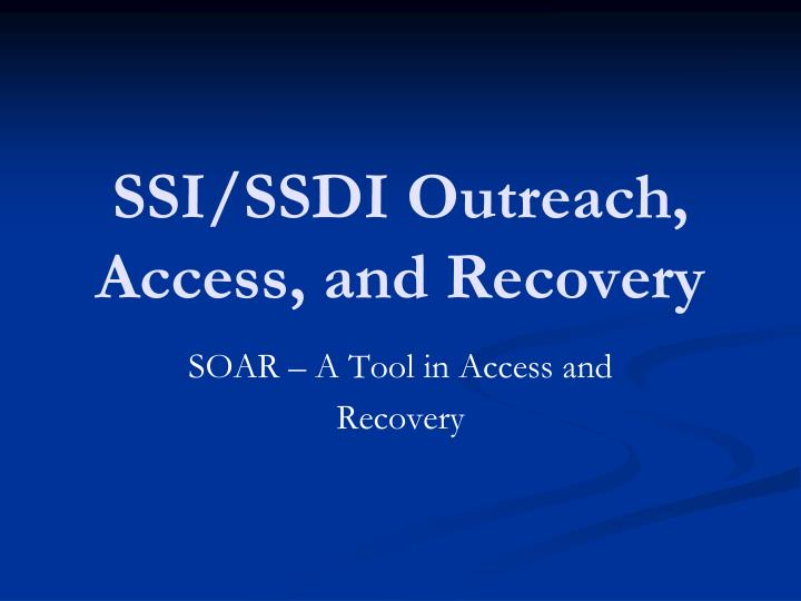 SSI/SSDI Outreach, Access, and Recovery