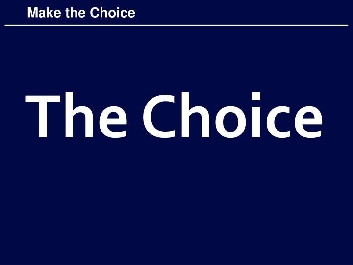 Make the Choice