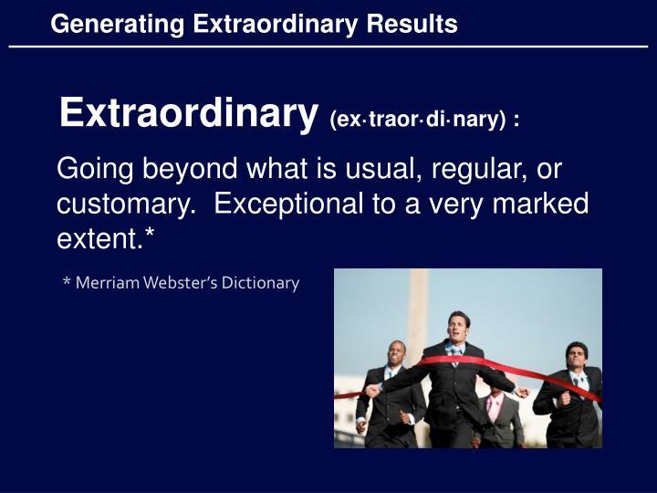 Generating Extraordinary Results