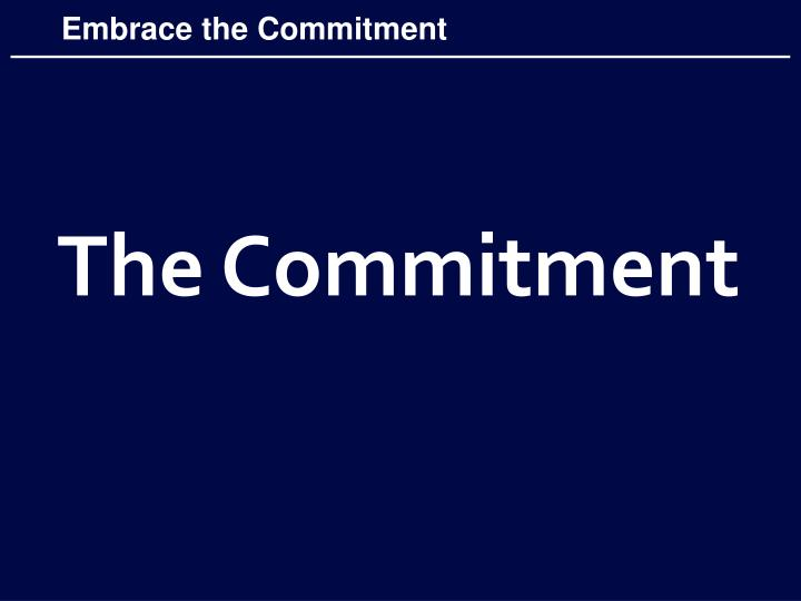 Embrace the Commitment