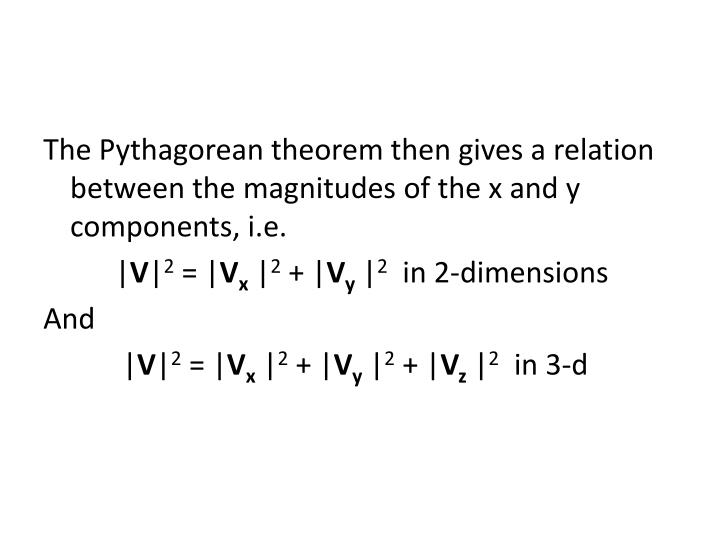 The Pythagorean theorem then gives a relation between the magnitudes of the x and y components, i.e.
