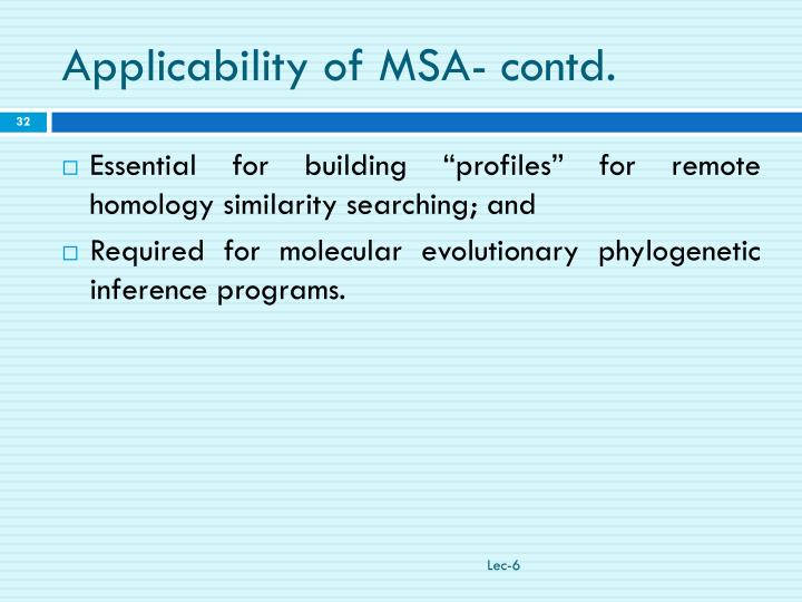 Applicability of MSA- contd.