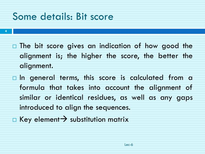 Some details: Bit score