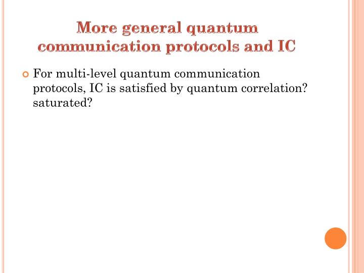 More general quantum communication protocols and IC