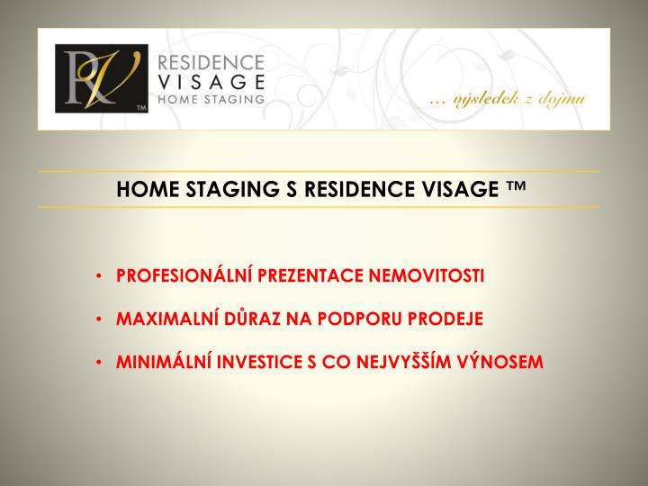 HOME STAGING S RESIDENCE VISAGE