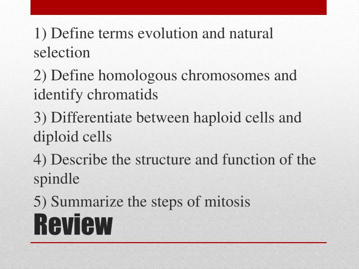 1) Define terms evolution and natural selection