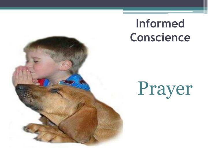 Informed Conscience