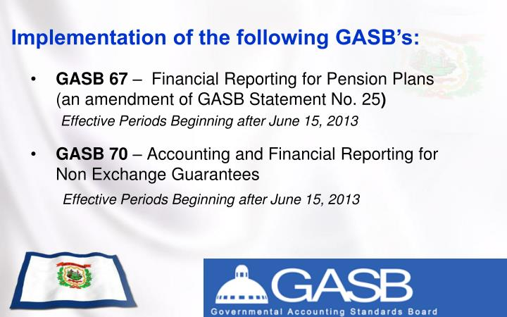 Implementation of the following GASB's: