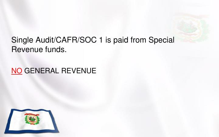 Single Audit/CAFR/SOC 1 is paid from Special Revenue funds.