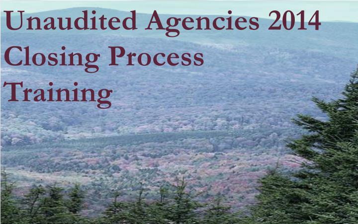 Unaudited Agencies 2014