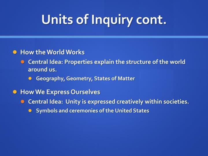 Units of Inquiry cont.
