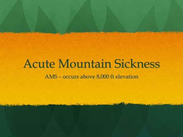 Acute Mountain Sickness