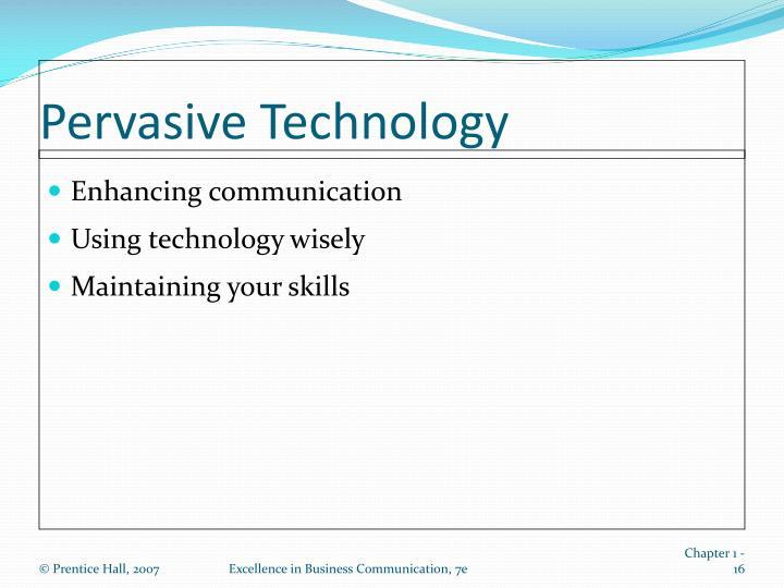 Pervasive Technology