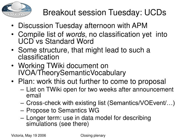 Breakout session Tuesday: UCDs
