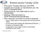 breakout session tuesday ucds