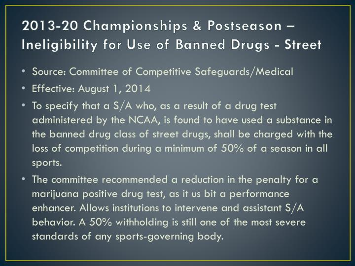 2013-20 Championships & Postseason – Ineligibility for Use of Banned Drugs - Street