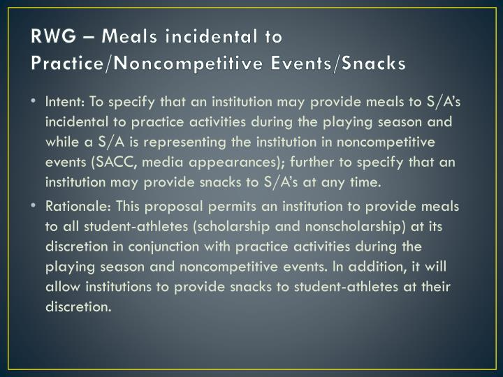 RWG – Meals incidental to Practice/Noncompetitive Events/Snacks